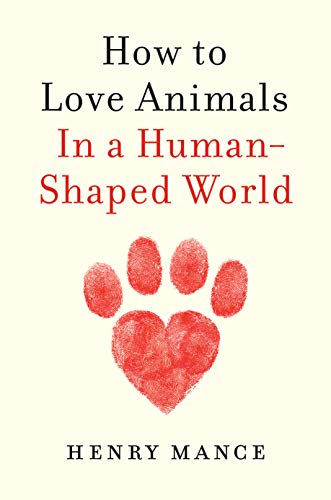 How to Love Animals In a Human-Shaped World book cover containing title text and paw print in the shape of a heart